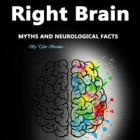 Right Brain: Myths and Neurological Facts - Tyler Bordan