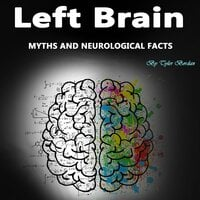 Left Brain: Myths and Neurological Facts - Tyler Bordan