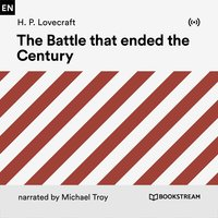 The Battle That Ended the Century - H.P. Lovecraft