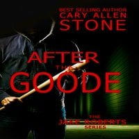 After the Goode - Cary Allen Stone
