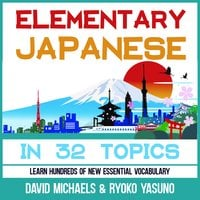 Elementary Japanese in 32 Topics - David Michaels