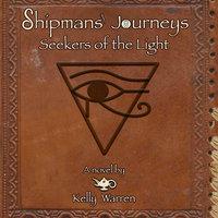Shipmans' Journeys: Seekers of the Light - Kelly Warren