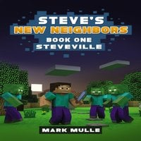 Steve's New Neighbors (Book 1): Steveville (An Unofficial Minecraft Diary Book) - Mark Mulle