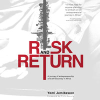 Risk and Return: A journey of entrepreneurship and self-discovery in Africa - Yomi Jemibewon