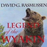 Legend of The Wyakin - David G. Rasmussen