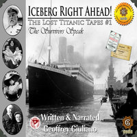 The Lost Titanic Tapes, Part 1 - Geoffrey Giuliano