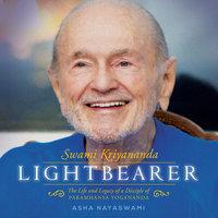 Lightbearer: The Life and Legacy of a disciple of Paramhansa Yogananda - Asha Nayaswami