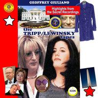 The Tripp-Lewinsky Tapes - Geoffrey Giuliano