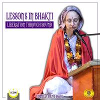 Lessons in Bhakti: Liberation Through Sound - Urmila Devi Dasi