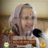 Lessons in Bhakti: Maya the Inner View - Urmila Devi Dasi