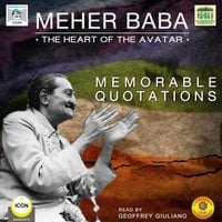 Meher Baba, the Heart of the Avatar: Memorable Quotations - Geoffrey Giuliano