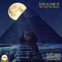 God Alone Is: Tat Tvam Asi Remix - Geoffrey Giuliano, Kurt Max