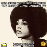 Soul Sister out to Save the World: The Angela Davis Chronicles - Geoffrey Giuliano