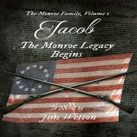 Jacob: The Monroe Legacy Begins - Jim Wetton
