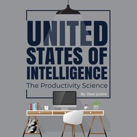 United States of Intelligence: The Productivity Science - Dean Justice