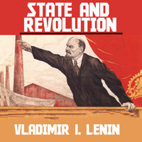 State and Revolution - Vladimir Ilich Lenin