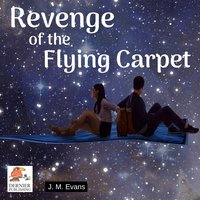 Revenge of the Flying Carpet - J.M. Evans