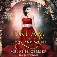 A Dream of Ebony and White - Melanie Cellier