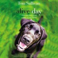 Alive Day - Tom Sullivan