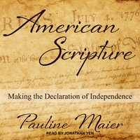 American Scripture: Making the Declaration of Independence - Pauline Maier