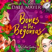 Bones in the Begonias - Dale Mayer