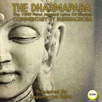 The Dharmapada: The 100 Petal Jeweled Lotus of Wisdom – Commentary by Buddhaghosa - Buddhaghosa