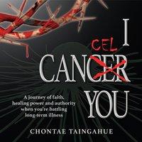 I Cancel You - Chontae Taingahue