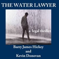 The Water Lawyer - Barry James Hickey