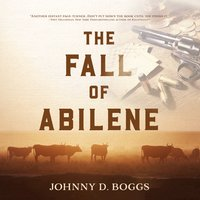 The Fall of Abilene - Johnny D. Boggs