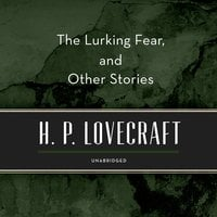 The Lurking Fear, and Other Stories - H.P. Lovecraft