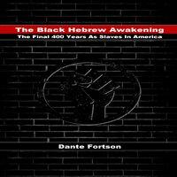 The Black Hebrew Awakening - Dante Fortson