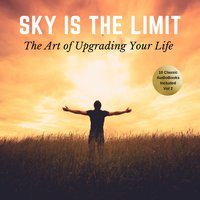 The Sky is the Limit Vol: 2 (10 Classic Self-Help Books Collection) - James Allen, Napoleon Hill, Wallace D. Wattles, Russell H. Conwell, George S. Clason, William Walker Atkinson, L.W. Rogers, B.F. Austin