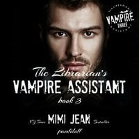 The Librarian's Vampire Assistant, Book 3 - Mimi Jean Pamfiloff