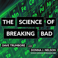 The Science of Breaking Bad - Donna J. Nelson, Dave Trumbore