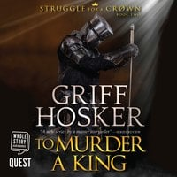 To Murder a King - Griff Hosker