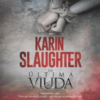 La última viuda - Karin Slaughter