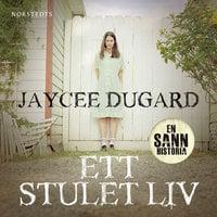 Ett stulet liv - Jaycee Dugard