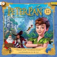 Peter Pan - Folge 12: Hook will Weihnachten verhindern - Karen Drotar, Johannes Keller