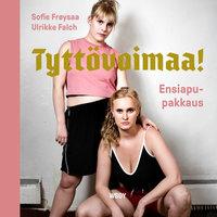 Tyttövoimaa! Ensiapupakkaus - Sofie Frøysaa,Ulrikke Falch