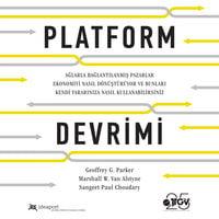 Platform Devrimi - Sangreet Paul Choudary, Marshall W. Van Alstyne, Geoffrey G. Parker, Sangeet Paul Choudary
