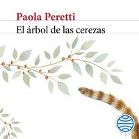 El árbol de las cerezas - Paola Peretti