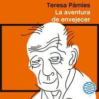 La aventura de envejecer - Teresa Pàmies