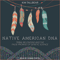 Native American DNA - Kim TallBear