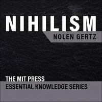 Nihilism - Nolen Gertz
