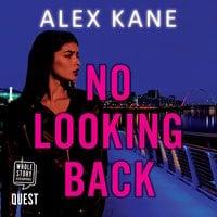 No Looking Back - Alex Kane
