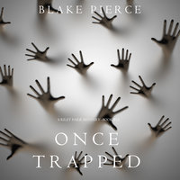Once Trapped - Blake Pierce