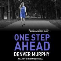 One Step Ahead - Denver Murphy