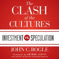 The Clash of the Cultures - John C. Bogle