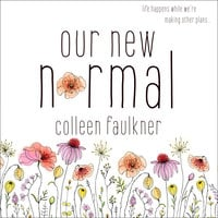 Our New Normal - Colleen Faulkner