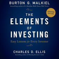 The Elements of Investing: Easy Lessons for Every Investor - Charles D. Ellis, Burton G. Malkiel